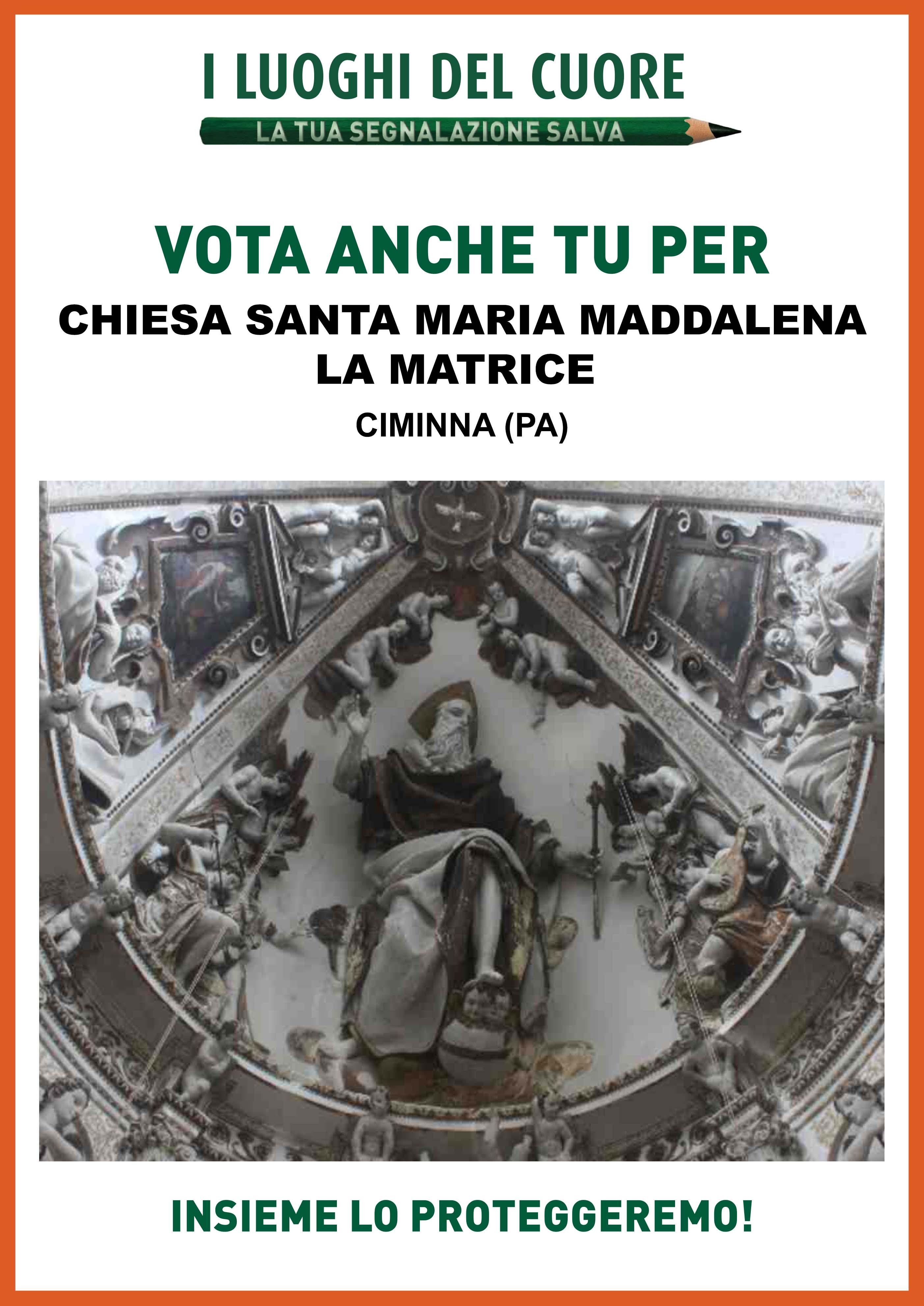 I luoghi del cuore. Firma anche tu per la Tribuna Maggiore della Chiesa Madre di Ciminna dedicata a Santa Maria Maddalena.