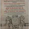 di Domenico Passantino Presso la Biblioteca dei Cappuccini di Ciminna «con decreto del 21 aprile 1738, dato a Roma dalla sacra congregazione dell'Indice, si ottenne il permesso di tenere in essa, fatte alcune eccezioni, tutti i libri proibiti, purché la chiave fosse conservata dal padre guardiano o dal bibliotecario» . Eccone uno. Presto anche gli altri (se interesserà alle Istituzioni) Serafici Splendori compartiti per li giorni di Quaresima, di Mario Bignoni (1601-1660), Venezia-Baba, 1654. Treccani on line: «Il titolo del Quadragesimale esemplifica bene lo stile ampolloso e retorico di M., […]